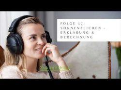 Podcast Folge 17 Sonnenzeichen- Erklärung & Berechnung Foto: © por leszekglasner @ adobe Stock