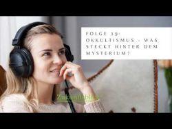 Podcast Folge 19 Okkultismus- Was steckt hinter dem Mysterium? Foto: © Eigenproduktion @ Zukunftsblick