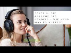 Podcast Folge 08 Die Sprache des Pendels - Wie kann man es nutzen? Foto: © por leszekglasner @ Adobe Stock